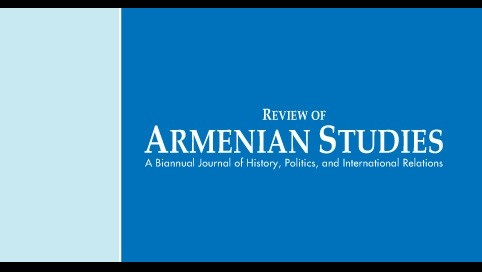 CALL FOR PAPERS: REVIEW OF ARMENIAN STUDIES (ISSUE #42)