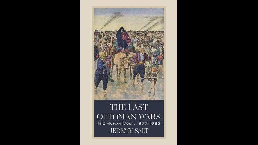 BLOG: BOOK REVIEW: THE LAST OTTOMAN WARS: THE HUMAN COST, 1877-1923