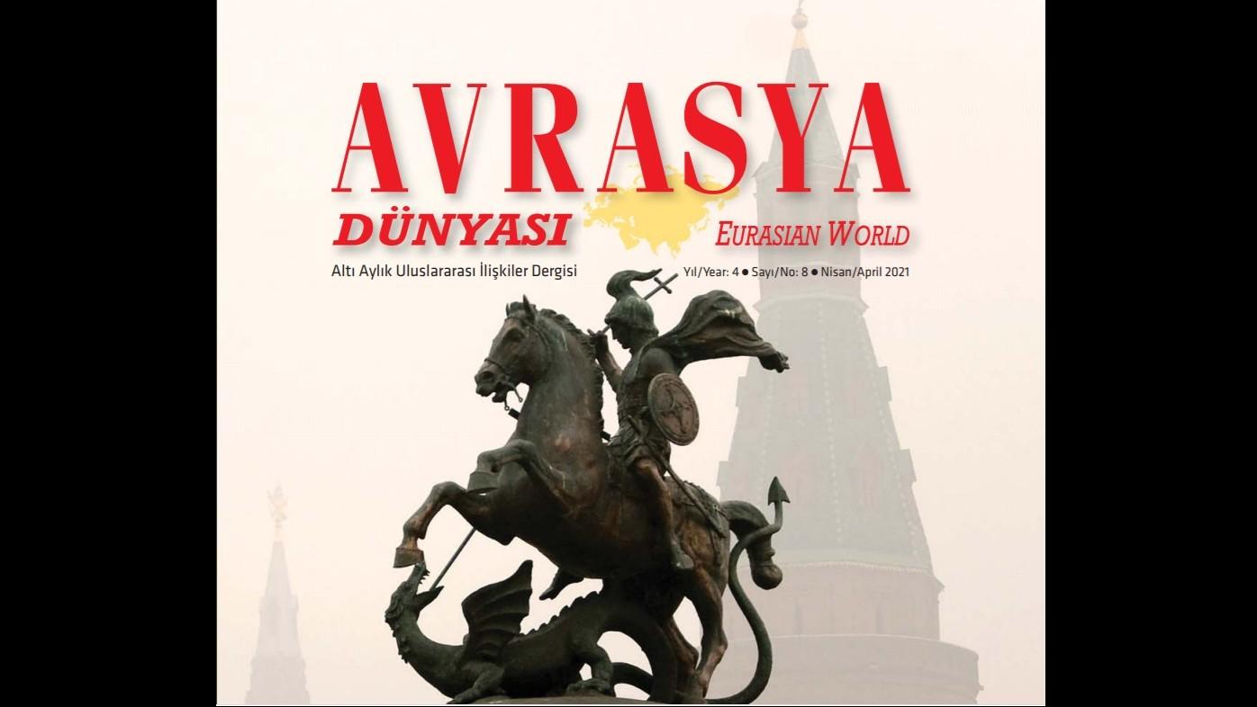 ANNOUNCEMENT: AVRASYA DÜNYASI/EURASIAN WORLD JOURNAL – 9TH ISSUE - CALL FOR PAPERS