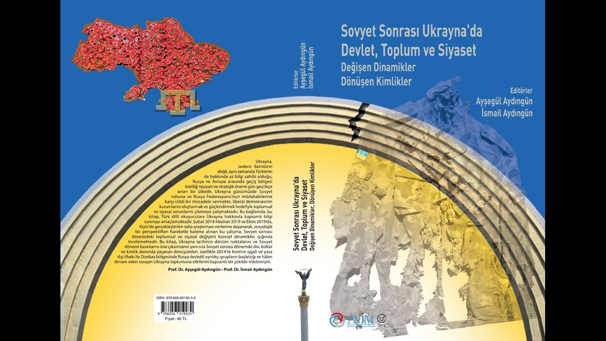 ANNOUNCEMENT: A NEW BOOK BY AVİM AND TERAZİ PUBLISHING: STATE, SOCIETY AND POLITICS IN POST-SOVIET UKRAINE - CHANGING DYNAMICS, TRANSFORMING INDENTITIES