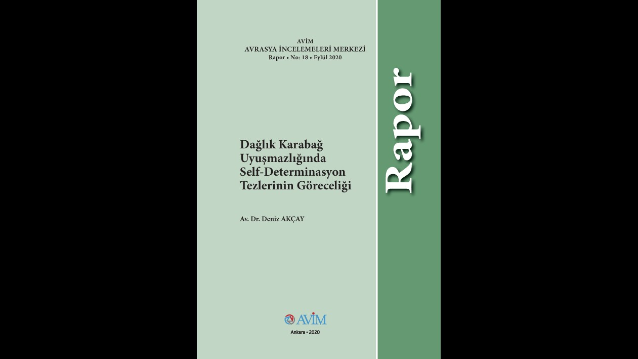 """ANNOUNCEMENT: AVİM'S REPORT TITLED """"THE RELATIVITY OF SELF-DETERMINATION CONCEPTIONS REGARDING THE NAGORNO-KARABAKH CONFLICT"""" HAS BEEN PUBLISHED"""
