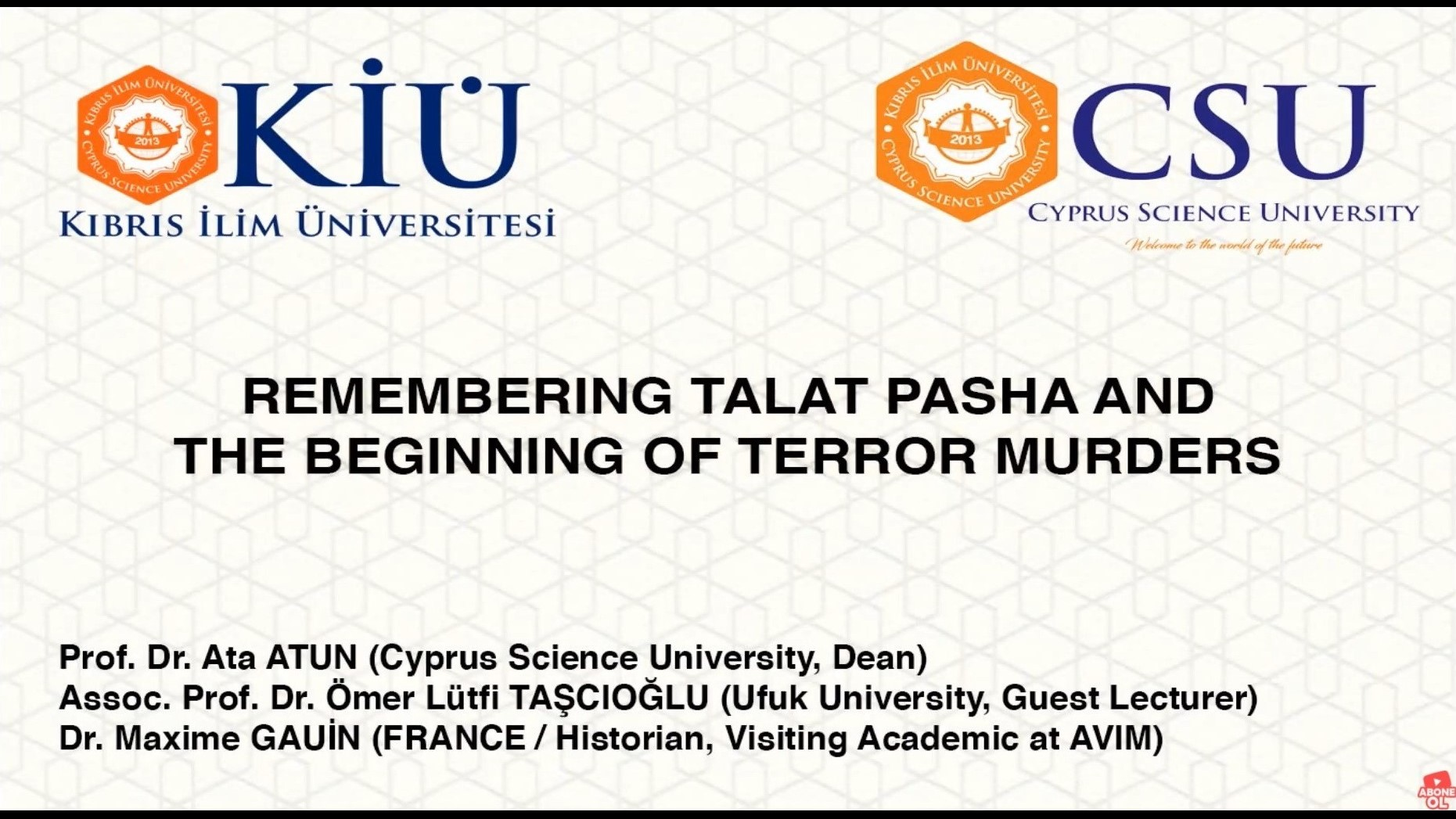 "ANNOUNCEMENT: AVİM SCHOLAR IN RESIDENCE MAXIME GAUIN PARTICIPATED IN ACADEMIC PANEL TITLED ""REMEMBERING TALAT PASHA AND THE BEGINNING OF TERROR MURDERS"""